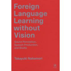 Foreign Language Learning without Vision Sound PerceptionSpeech Productionand Braille