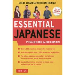 ESSENTIAL JAPANESE PHRASEBOOK & DICTIONARY SPEAK JAPANESE WITH CONFIDENCE!
