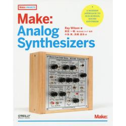 Make:Analog Synthesizers [Make:PROJECTS]