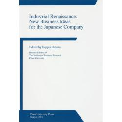 Industrial Renaissance New Business Ideas for the Japanese Company [Research Series 39]