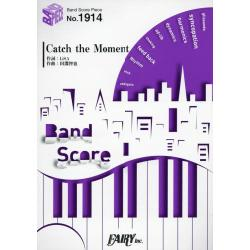 Catch the Moment [BAND SCORE PIECE No.1914]
