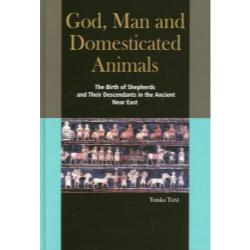 GodMan and Domesticated Animals The Birth of Shepherds and Their Descendants in the Ancient Near East