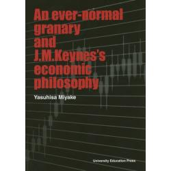 An ever‐normal granary and J.M.Keynes's economic philosophy Cognition Expectation and Economic fluctuations