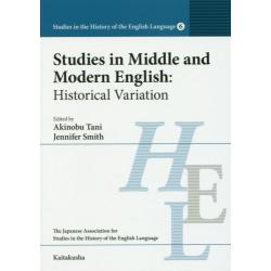 Studies in Middle and Modern English Historical Variation [Studies in the History of the English Language 6]