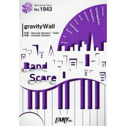 gravityWall [BAND SCORE PIECE No.1943]