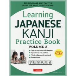 Learning JAPANESE KANJI Practice Book THE QUICK AND EASY WAY TO LEARN THE BASIC JAPANESE KANJI VOLUME2