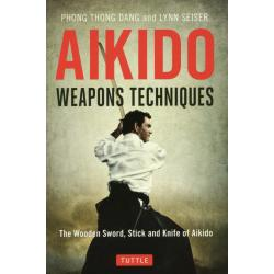 AIKIDO WEAPONS TECHNIQUES The Wooden SwordStick and Knife of Aikido