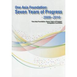 One Asia Foundation:Seven Years of Progress 2009-2016