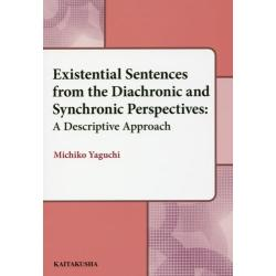 Existential Sentences from the Diachronic and Synchronic Perspectives A Descriptive Approach