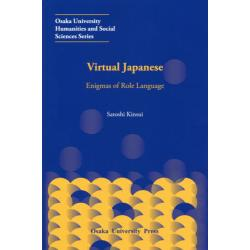 Virtual Japanese Enigmas of Role Language [Osaka University Humanities and Social Sciences Series]