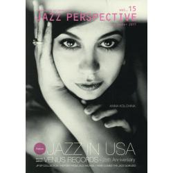 JAZZ PERSPECTIVE A MAGAZINE FOR JAZZ ENTHUSIASTS vol.15(2017December)