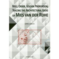 MIESORDERGOLDEN PROPORTIONTRACING THE ARCHITECTURAL IDEAS OF MIES VAN DER ROHE