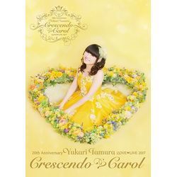 20th Anniversary 田村ゆかり Love Live *Crescendo Carol* 【DVD】 ※キャラアニ特典付き