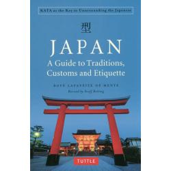 JAPAN A Guide to TraditionsCustoms and Etiquette KATA as the Key to Understanding the Japanese