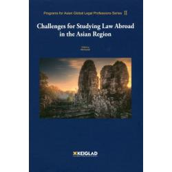 Challenges for Studying Law Abroad in the Asian Region [Programs for Asian Global Legal Professions Series 2]