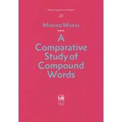 A Comparative Study of Compound Words [Hituzi Linguistics in English 25]