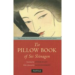 The PILLOW BOOK of Sei ShOnagon THE DIARY OF A COURTESAN IN TENTH CENTURY JAPAN PB