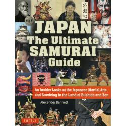 JAPAN:The Ultimate Samurai Guide An Insider Looks at the Japanese Martial Arts and Surviving in the Land of Bushido and Zen