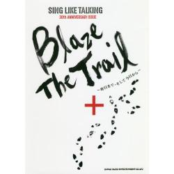 Blaze The Trail 昨日まで、そして今日から SING LIKE TALKING 30th ANNIVERSARY ISSUE