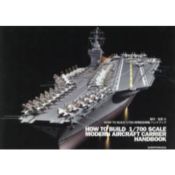 HOW TO BUILD 1/700現用航空母艦ハンドブック