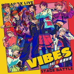 "BAE×悪漢奴等 / Paradox Live Stage Battle ""VIBES"""