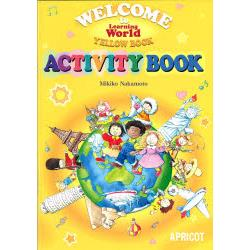 Welcome to learning world activity book [Learning Worldシリ-ズ]