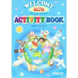Welcome to learning world blue book activity book [Learning Worldシリ-ズ]