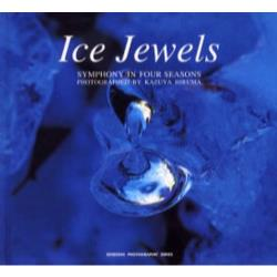Ice jewels Symphony in four seasons [Seiseisha photographic series]