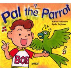 Pal the parrot [PICTURE BOOKシリ-ズ 3]