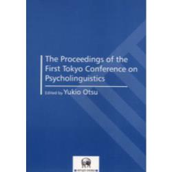 The proceedings of the first Tokyo Conference on Psycholinguistics [TCP2000]