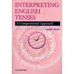 Interpreting English tenses A compositional approach