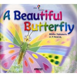 A beautiful butterfly [アプリコットPicture Bookシリ-ズ 2]