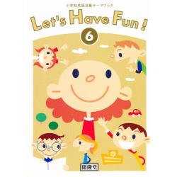 Let's Have Fun!   6 [小学校英語活動テ-マブック]