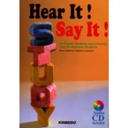 Hear it! Say it! An English speaking and listening text for Japanese students