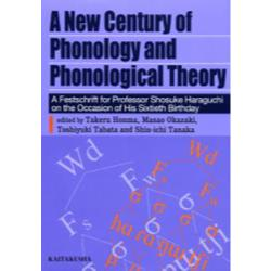 A new century of phonology and phonological theory A festschrift for Professor Shosuke Haraguchi on the occasion of his sixtieth