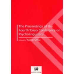 The proceedings of the fourth Tokyo Conference on Psycholinguistics