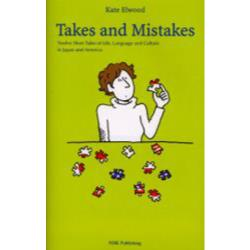 Takes and mistakes Twelve short tales of lifelanguage and culture in Japan and America