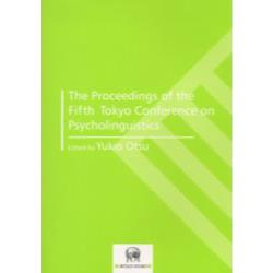 The proceedings of the fifth Tokyo Conference on Psycholinguistics