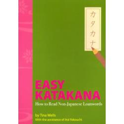 Easy katakana How to read non‐Japanese loanwords 新装版 [The fast and simple way to learn Japanese]