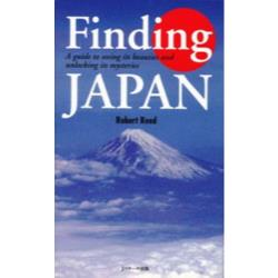 Finding Japan A guide to seeing its beauties and unlocking its mysteries