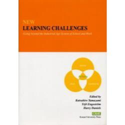 New learning challenges Going beyond the industrial age system of school and work