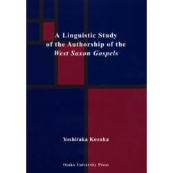 A Linguistic Study of the Authorship of the West Saxon Gospels