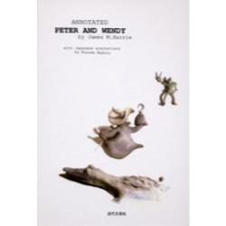 Annotated Peter and Wendy Peter and Wendy by James Matthew Barrie with Japanese annotations