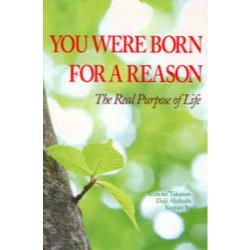 YOU WERE BORN FOR A REASON The Real Purpose of Life
