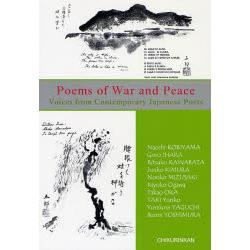 Poems of War and Peace Voices From Contemporary Jananese Poets