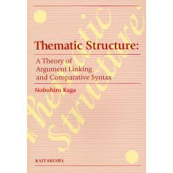 Thematic Structure A Theory of Argument Linking and Comparative Syntax