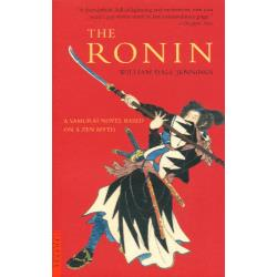 THE RONIN A SAMURAI NOVEL BASED ON A ZEN MYTH [TUTTLE CLASSICS]
