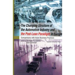 The Changing Structure of the Automotive Industry and the Post‐Lean Paradigm in Europe Comparisons with Asian Business Practices