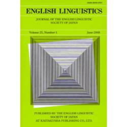 ENGLISH LINGUISTICS JOURNAL OF THE ENGLISH LINGUISTIC SOCIETY OF JAPAN Volume25Number1(2008June)