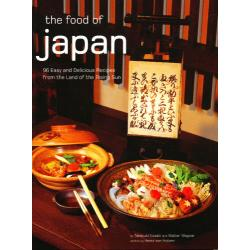 the food of japan 96 Easy and Delicious Recipes from the Land of the Rising Sun